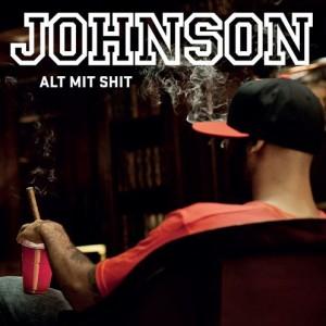 Johnson: Alt Mit Shit...