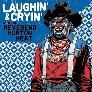 Reverend Horton Heat: Laughin' And Cryin'