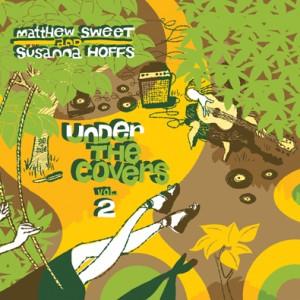 Matthew Sweet and Susanna Hoffs: Under The Covers Vol. 2