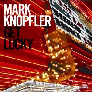 Mark Knopfler: Get Lucky