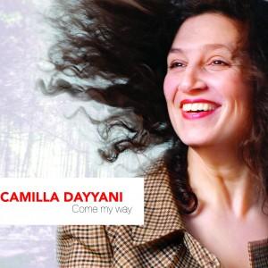 Camilla Dayyani: Come My Way