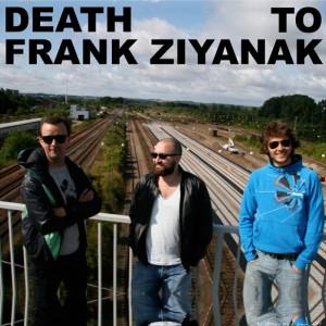 Death To Frank Ziyanak: DTFZ EP
