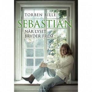 Torben Bille : Sebastian - Når Lyset Bryder Frem
