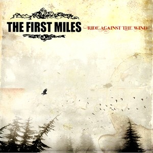 The First Miles: Ride Against The Wind