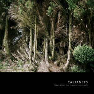 Castanets: Texas Rose, The Thaw & The Beast