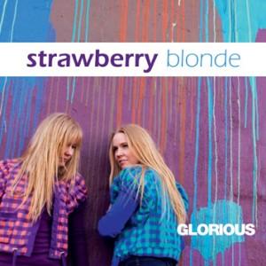Strawberry Blonde: Glorious
