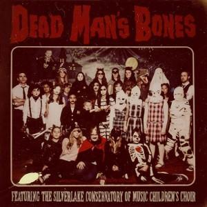 Dead Man's Bones: Dead Man's Bones