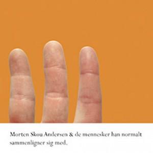 Morten Skou Andersen: & De Mennesker Han Normalt Sammenligner Sig Med