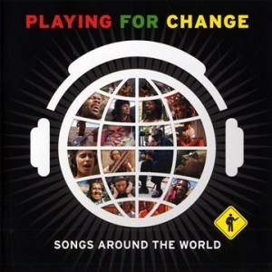 Mark Johnson: Playing For Change: Songs Around The World