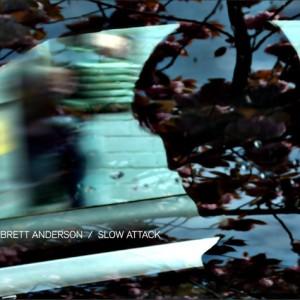 Brett Anderson: Slow Attack