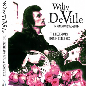 Willy DeVille: The Legendary Berlin Concerts