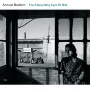 Anouar Brahem: The Astounding Eyes of Rita