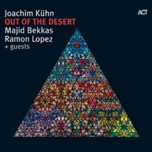 Joachim Kühn: Out of the Desert