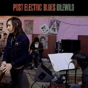 Idlewild: Post Electric Blues