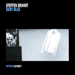 Steffen Brandt: Baby Blue - Bob Dylan Gendigtet