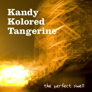Kandy Kolored Tangerine: The Perfect Swell