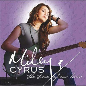 Miley Cyrus: The Time Of Our Lives