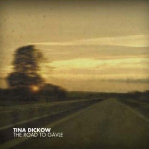 Tina Dickow: The Road To Gävle