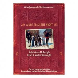 Kate & Anna McGarrigle og Rufus & Martha Wainwright: A Not So Silent Night