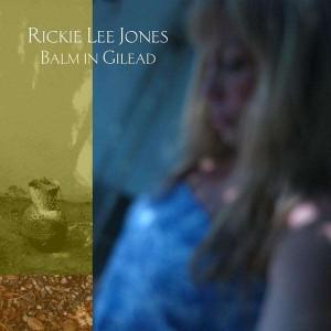 Rickie Lee Jones: Balm in Gilead