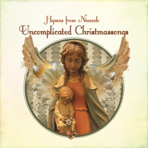Hymns From Nineveh: Uncomplicated Christmassongs