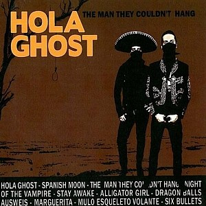 Hola Ghost: The Man They Couldn't Hang
