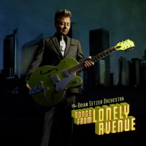 The Brian Setzer Orchestra: Songs From Lonely Avenue