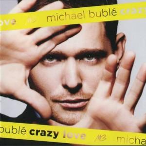 Michael Bublé: Crazy Love