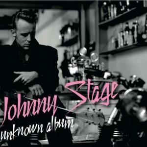 Johnny Stage: ...Unknown Album