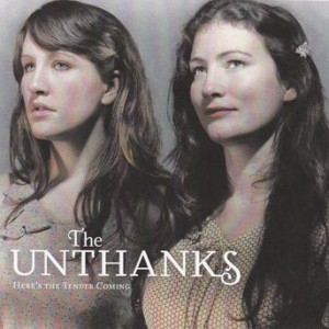 The Unthanks: Here's The Tender Coming