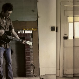 Will Hoge: The Wreckage