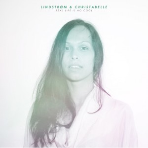 Lindstrøm & Christabelle: Real Life Is No Cool