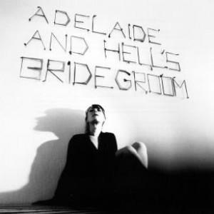 Marie Dahl: Adelaide And Hell's Bridegroom