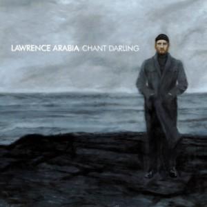 Lawrence Arabia: Chant Darling