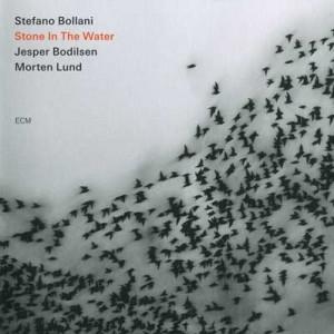 Stefano Bollani / Jesper Bodilsen / Morten Lund: Stone In The Water