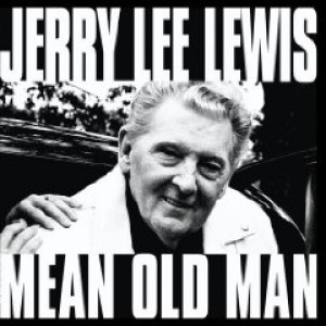 Jerry Lee Lewis: Mean Old Man EP