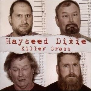 Hayseed Dixie: Killer Grass