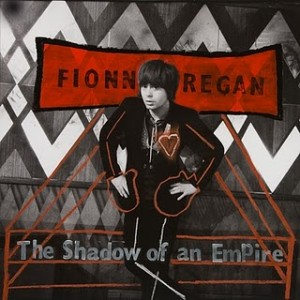 Fionn Regan: The Shadow Of An Empire