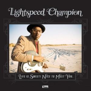 Lightspeed Champion: Life Is Sweet! Nice To Meet You