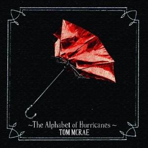Tom McRae: The Alphabet Of Hurricanes