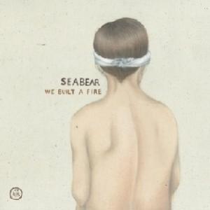 Seabear: We Built a Fire