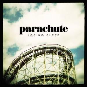 Parachute: Losing Sleep