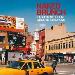Kasper Fredholm Groove Syndrome: Naked Brunch
