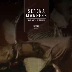 Serena-Maneesh: S-M 2: Abyss In B Minor