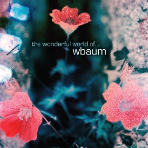 Wbaum: The Wonderful World Of...