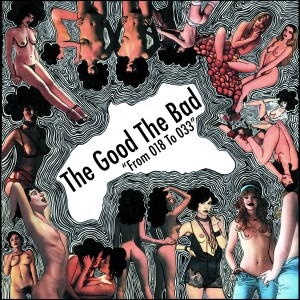The Good the Bad: From 018 To 033