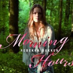 Rebekka Bakken: Morning Hours