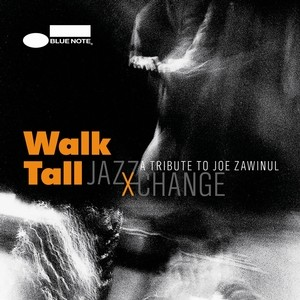 JazzXChange: Walk Tall – a Tribute to Joe Zawinul