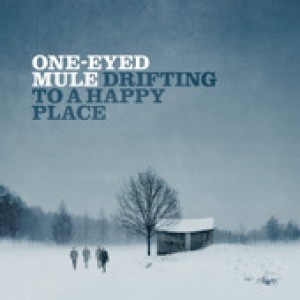 One-Eyed Mule: Drifting To A Happy Place