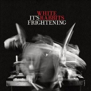 White Rabbits: It's Frightening